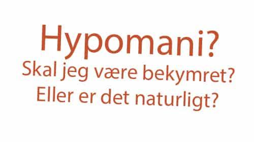 Hypomani eller ej
